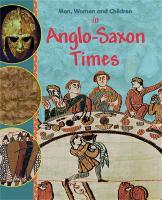 In Anglo Saxon Times - Men, Women & Children (Paperback)