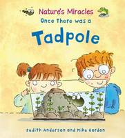 Once There Was a Tadpole - Nature's Miracles (Paperback)