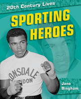 Sporting Heroes - 20th Century Lives 7 (Paperback)