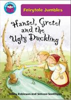 Start Reading: Fairytale Jumbles: Hansel & Gretel and the Ugly Duckling - Start Reading: Fairytale Jumbles (Paperback)