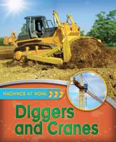 Diggers and Cranes - Machines at Work 2 (Hardback)