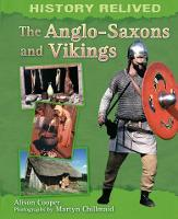 History Relived: The Anglo-Saxons and Vikings - History Relived (Paperback)
