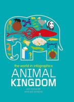 Animal Kingdom - The World in Infographics 5 (Hardback)