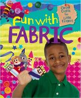 Clever Crafts for Little Fingers: Fun With Fabric - Clever Crafts for Little Fingers (Paperback)