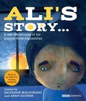 Ali's Story - A Journey from Afghanistan - Seeking Refuge (Hardback)