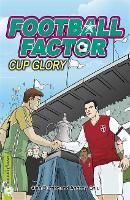 Football Factor: Cup Glory - Football Factor (Paperback)