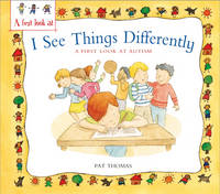 Autism: I See Things Differently - A First Look at... No. 31 (Hardback)