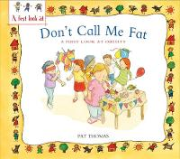 Obesity: Don't Call Me Fat - A First Look At (Hardback)