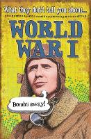What They Don't Tell You About: World War I - What They Don't Tell You About (Paperback)