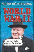 What They Don't Tell You About: World War II - What They Don't Tell You About (Paperback)