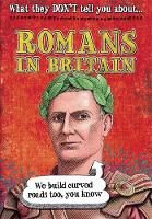 What They Don't Tell You About: Romans In Britain - What They Don't Tell You About (Paperback)
