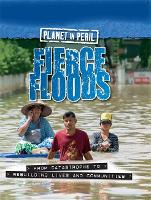 Planet in Peril: Fierce Floods - Planet in Peril (Hardback)