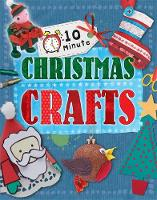 10 Minute Crafts: for Christmas - 10 Minute Crafts 5 (Hardback)