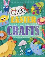10 Minute Crafts: Easter - 10 Minute Crafts (Hardback)