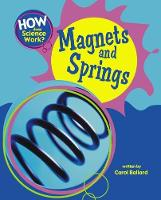 How Does Science Work?: Magnets and Springs - How Does Science Work? (Paperback)