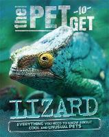 The Pet to Get: Lizard - The Pet to Get (Hardback)