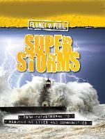 Planet in Peril: Super Storms - Planet in Peril (Hardback)