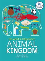 The World in Infographics: Animal Kingdom - World in Infographics (Paperback)