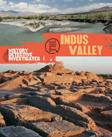 The Indus Valley - The History Detective Investigates No. 41 (Hardback)