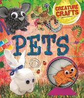 Creature Crafts: Pets - Creature Crafts (Hardback)