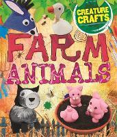 Creature Crafts: Farm Animals - Creature Crafts (Hardback)