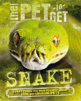 The Pet to Get: Snake - The Pet to Get (Paperback)