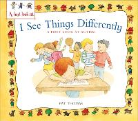 A First Look At: Autism: I See Things Differently - A First Look At (Paperback)