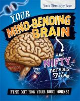 Your Brilliant Body: Your Mind-Bending Brain and Nifty Nervous System - Your Brilliant Body (Paperback)