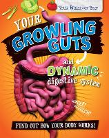 Your Brilliant Body: Your Growling Guts and Dynamic Digestive System - Your Brilliant Body (Paperback)