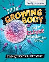 Your Brilliant Body: Your Growing Body and Clever Reproductive System - Your Brilliant Body (Paperback)