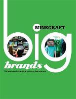 Big Brands: Minecraft - Big Brands (Hardback)