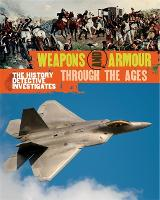 The History Detective Investigates: Weapons & Armour Through Ages (Paperback)