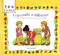 A First Look At: Setting a Good Example: I Can Make a Difference - A First Look At (Paperback)