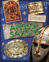 Explore!: Anglo Saxons - Explore! (Paperback)