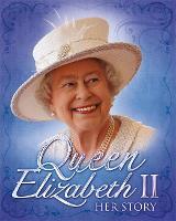 Queen Elizabeth II: Her Story (Paperback)