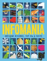 Infomania: Awesome records, top 10s and facts (Hardback)