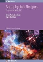 Astrophysical Recipes: The art of AMUSE - AAS-IOP Astronomy (Hardback)