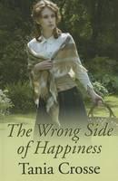 The Wrong Side Of Happiness (Hardback)