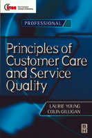 Principles of Customer Care and Service Quality - CIM Professional Development (Paperback)