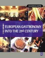 European Gastronomy into the 21st Century (Paperback)
