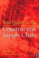 Total Quality in the Construction Supply Chain: Safety, Leadership, Total Quality, Lean, and BIM (Paperback)