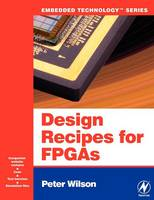 Design Recipes for FPGAs: Using Verilog and VHDL (Paperback)