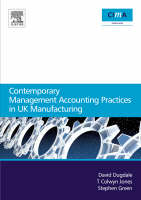Contemporary Management Accounting Practices in UK Manufacturing - CIMA Research (Paperback)