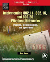 Implementing 802.11, 802.16, and 802.20 Wireless Networks: Planning, Troubleshooting, and Operations (Paperback)