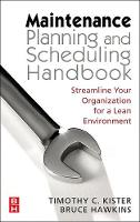 Maintenance Planning and Scheduling: Streamline Your Organization for a Lean Environment (Hardback)