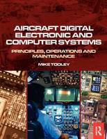 Aircraft Digital Electronic and Computer Systems: Principles, Operation and Maintenance (Paperback)