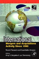 International Mergers and Acquisitions Activity Since 1990: Recent Research and Quantitative Analysis - Quantitative Finance (Hardback)