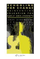 Schooling for Change: Reinventing Education for Early Adolescents - Teachers' Library (Hardback)