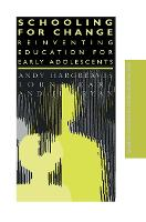 Schooling for Change: Reinventing Education for Early Adolescents - Teachers' Library (Paperback)