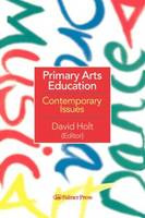 Primary Arts Education: Contemporary Issues (Paperback)